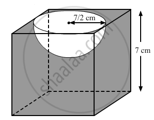 A Hemispherical Depression Is Cut Out From One Face Of A Cubical Block Of Side 7 Cm Such That The Diameter Of The Hemisphere Is Equal To The Edge Of The Cube