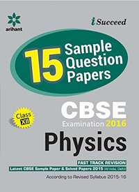 CBSE 15 Sample Question Paper: Physics for Class 12th (Old Edition) - Shaalaa.com