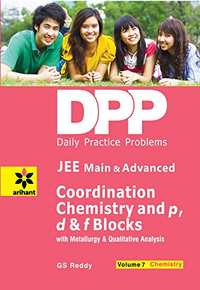 Daily Practice Problems (DPP) for JEE Main & Advanced Chemistry Volume-7 Coordination Chemistry and p,d & f blocks with Mettalurgy & qualitative analysis - Shaalaa.com