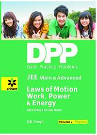 Daily Practice Problems (DPP) for JEE Main & Advanced - Laws of Motion, Work Power & Energy: Physics- Vol. 2 - Shaalaa.com