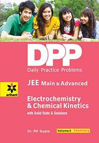Electrochemistry & Chemical Kinetics with Solid State and  Solutions (DPP): Chemistry - Vol. 5 - Shaalaa.com