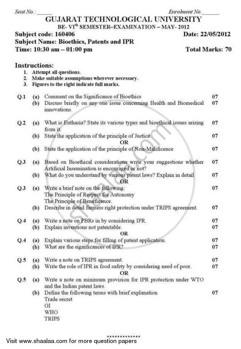 Question Paper - Bioethics, Patents And IPR 2011 - 2012 - B.E. - Semester 6 (TE Third Year) - Gujarat Technological University (GTU)