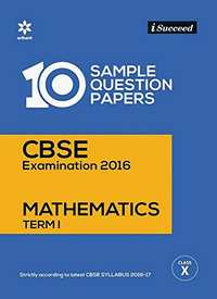 i-Succeed 10 Sample Question Papers CBSE Examination 2016 for Mathematics Term - 1 Class 10th - Shaalaa.com