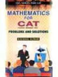 Mathematics For Cat: Problems And Solutions (Cbs Series For Cat) - Shaalaa.com
