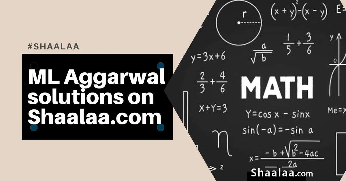 ML Aggarwal Solutions for Class 10