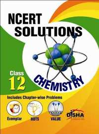 NCERT Solutions with Exemplar/HOTS/Value based Questions: Class 12 Chemistry - Shaalaa.com