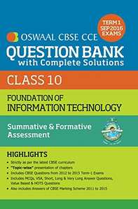 Oswaal CBSE CCE Question Bank with Complete Solutions for Class 10 Term 1 (April to Sep. 2016) Foundation of information Technology - Shaalaa.com