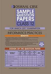 Oswaal CBSE CCE Sample Question Papers for Class 12 Informatics Practices (for 2017 Exams) - Shaalaa.com
