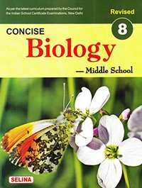 Selina Concise Biology for Class 8 (2018-19 Session)