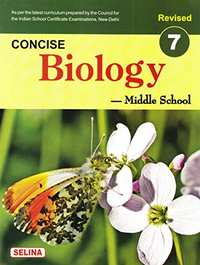Selina Concise Biology - Middle School for Class 7 (2018-19 Session)