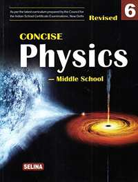 Selina Concise Physics - Middle School for Class 6 (2018-19 Session) - Shaalaa.com