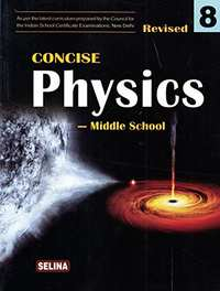 Selina Concise Physics - Middle School for Class 8 - Shaalaa.com