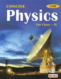 Selina ICSE Concise Physics for Class 9 - Shaalaa.com