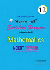 Together with Enriched NCERT Scanner Mathematics-12 - Shaalaa.com