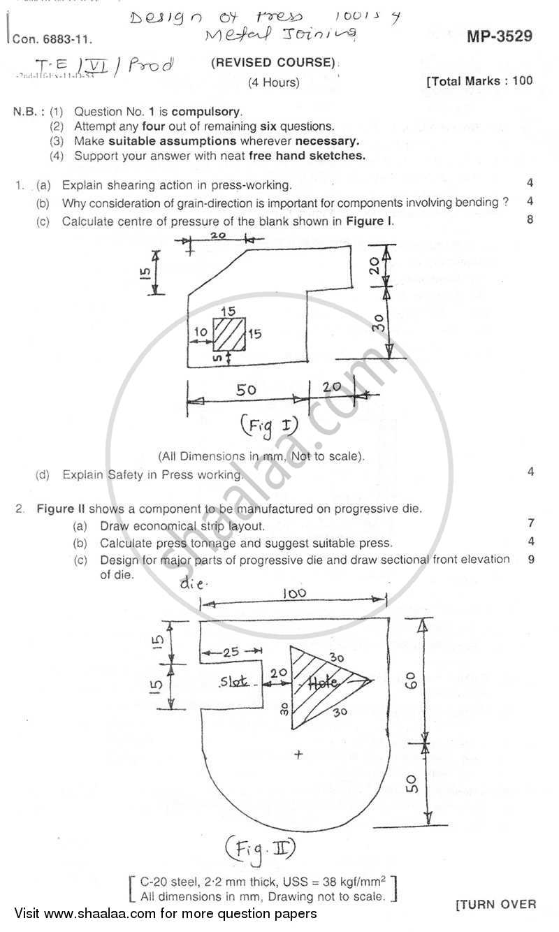 Question Paper - Design of Press Tool and Metal Joining 2011 - 2012 - B.E. - Semester 6 (TE Third Year) - University of Mumbai