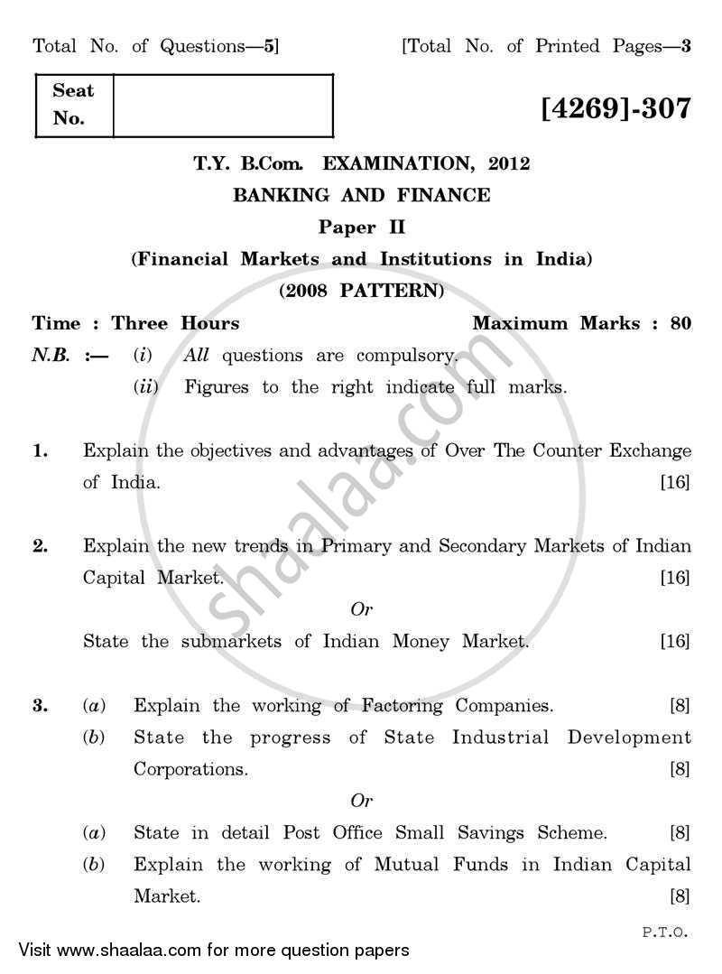 Question Paper - Banking and Finance 2 - Financial Markets and Institutions in India 2012 - 2013 - B.Com. - 3rd Year (TYBcom) - University of Pune