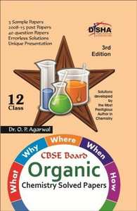 What, Why, Where, When & How of Organic Chemistry CBSE Board Class 12 (2008 - 15 Solved Papers + Sample Papers) 3rd Edition (Old Edition) - Shaalaa.com