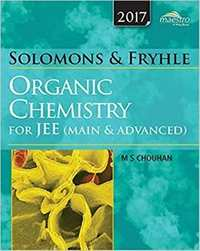 Wiley's Solomons & Fryhle's Organic Chemistry for JEE (Main & Advanced), 2017ed - Shaalaa.com